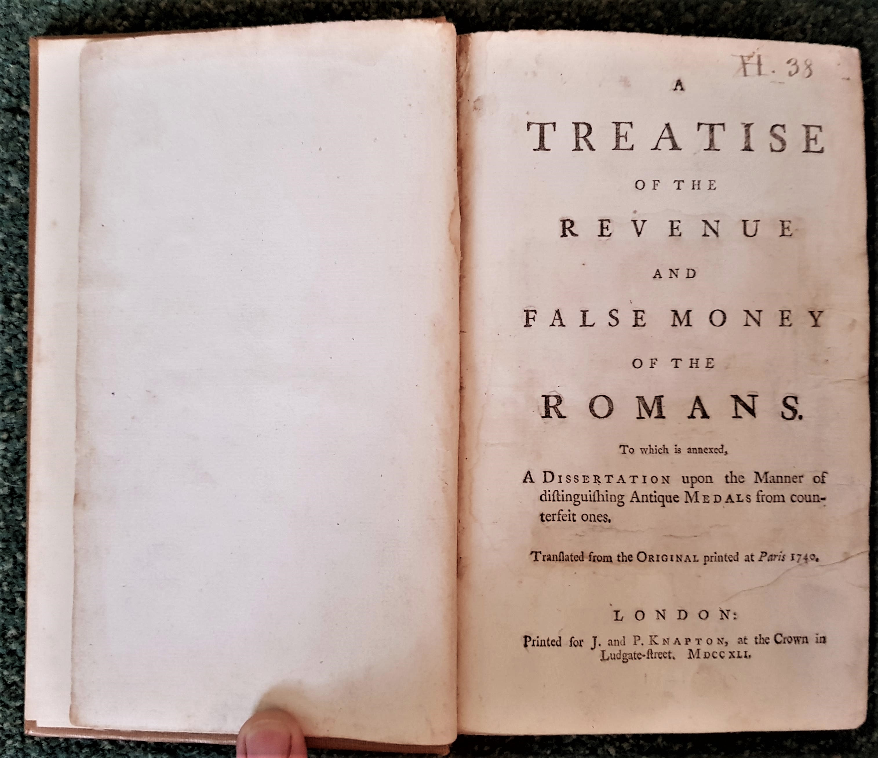 Image for A Treatise Of The Revenue And False Money Of The Romans. To which is annexed, a dissertation upon the manner of distinguishing antique medals from counterfeit ones. Translated from the original printed at Paris 1740 .