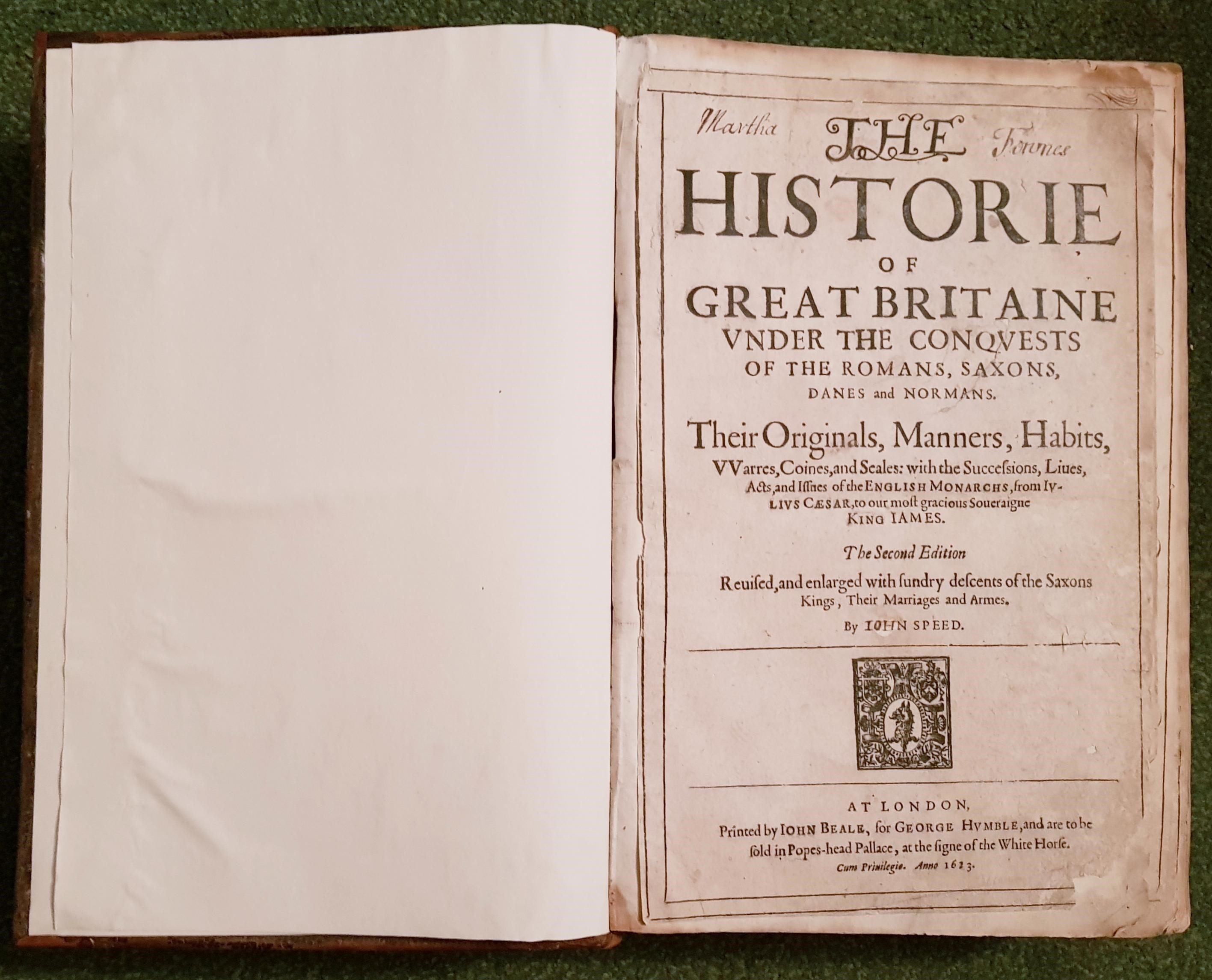 Image for The Historie Of Great Britaine Under The Conquests Of The Romans, Saxons, Danes And Normans: Their Originals, Manners, Habits, Warres, Coines, And Seales: With The Successions, Lives, Acts, And Issues Of The English Monarchs, From Julius Caesar...