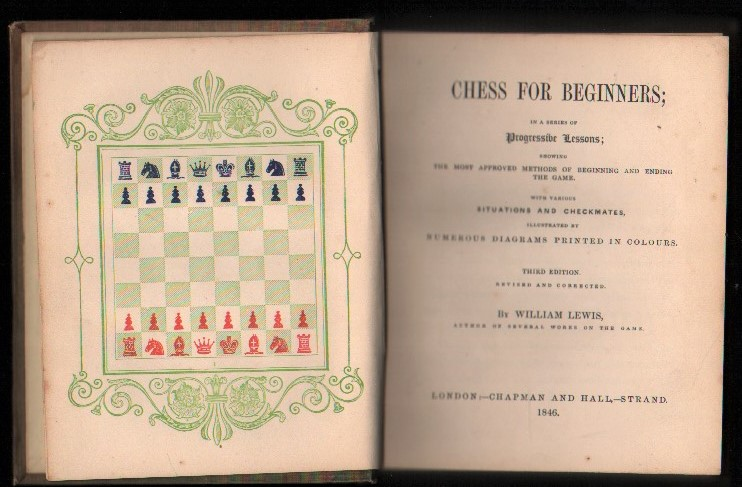 Image for Chess For Beginners In A Series Of Progressive Lessons Showing The Most Approved Methods Of Beginning And Ending The Game With Various Situations And Checkmates Illustrated By Numerous Diagrams Printed In Colours. Third Edition Revised and Corrected.