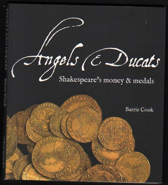 Image for Angels & Ducats.  Shakespeare's Money & Medals.