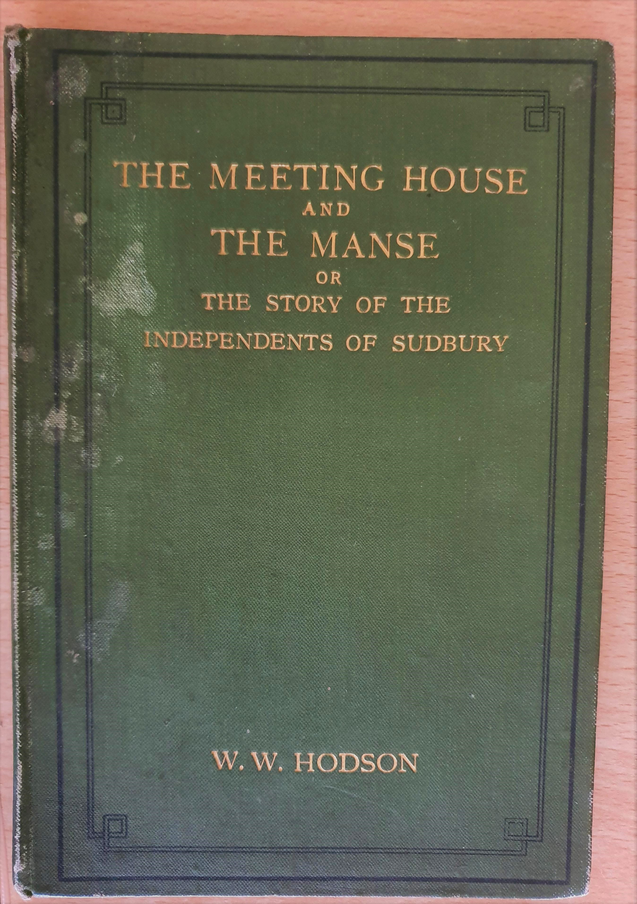 Image for The Meeting House And The Manse. Or, The Story Of the Independents Of Sudbury. By Walter Walter Hodson .