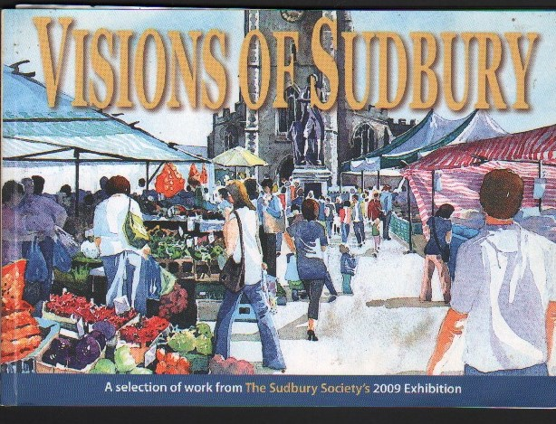 Image for Visions of Sudbury. An Artistic Celebration of Both the Town and the Local Landscape.