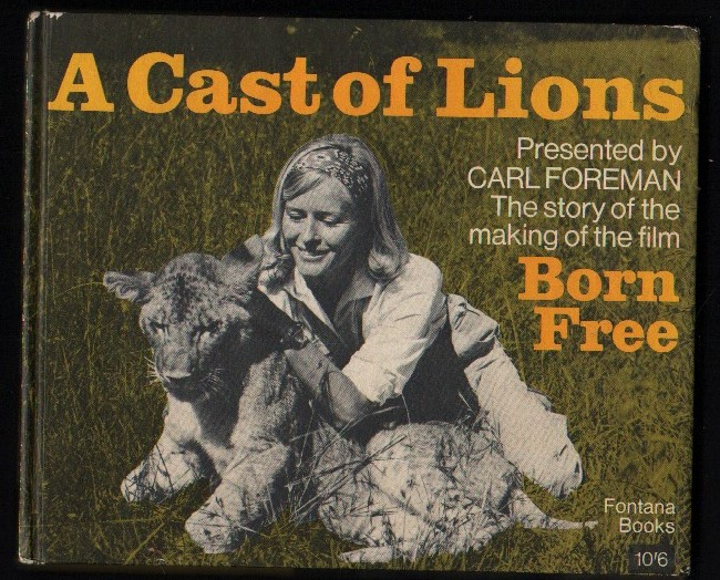 "Image for A Cast of Lions. The Story of the Filming of  ""Born Free""."