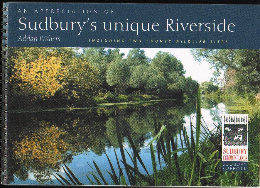 Image for An Appreciation of Sudbury's Unique Riverside. (Including Two County Wildlife Sites).