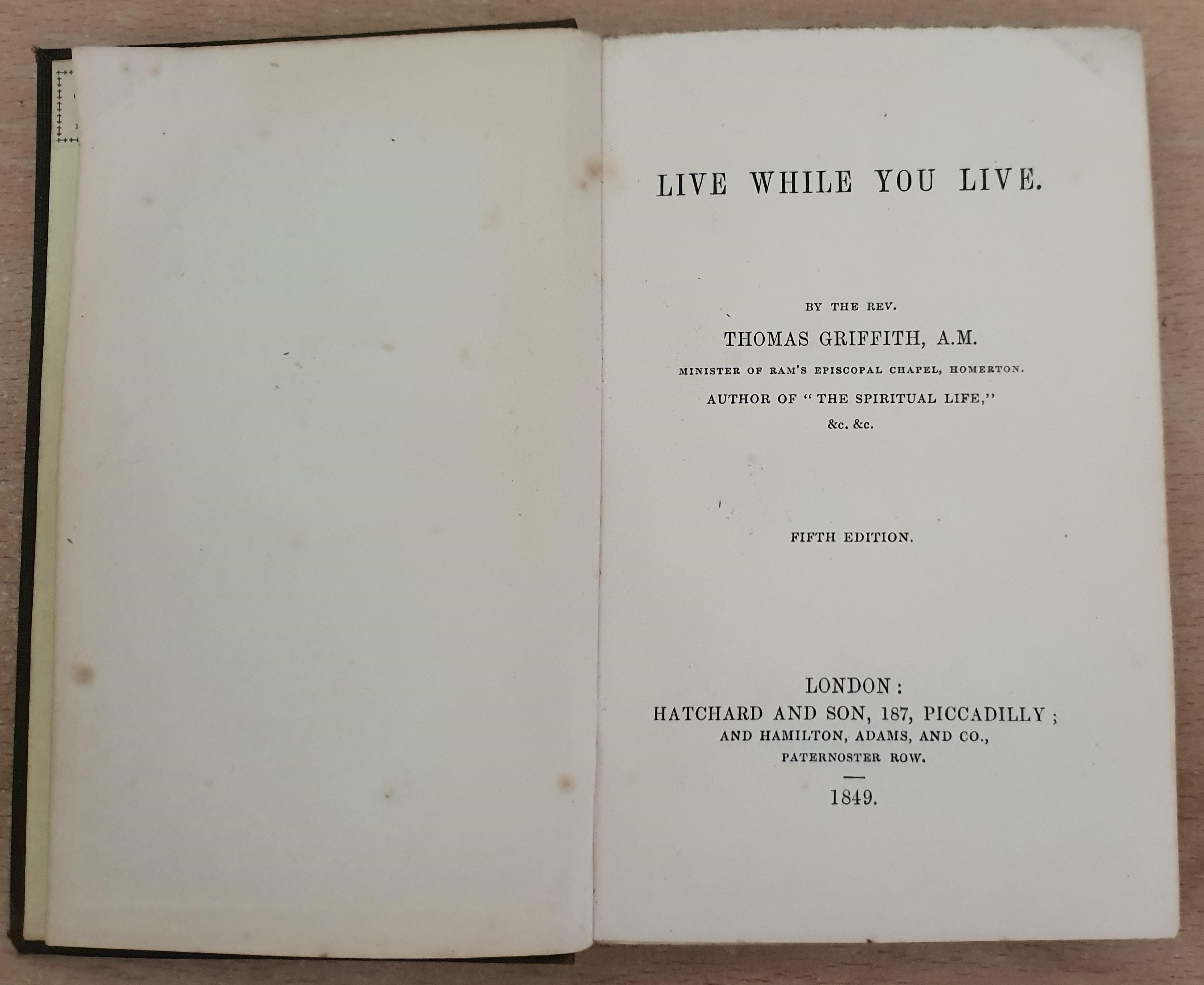 Image for Live While You Live. By The Rev. Thomas Griffith, A.M. Minister of Ram's Episcopal Chapel, Homerton.