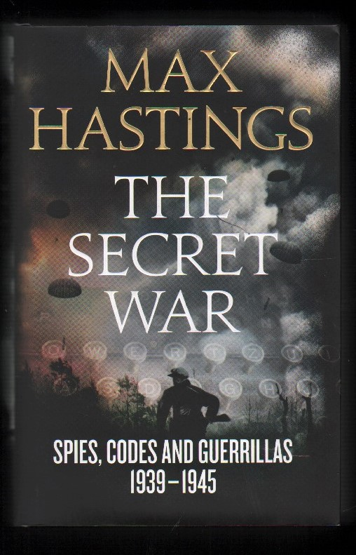 Image for The Secret War.  Spies, Codes and Guerrillas 1939-1945.  (Signed).