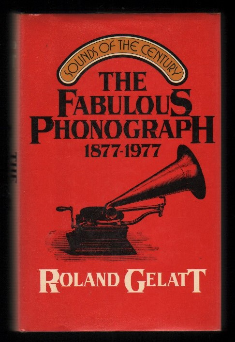 Image for The Fabulous Phonograph 1877-1977.