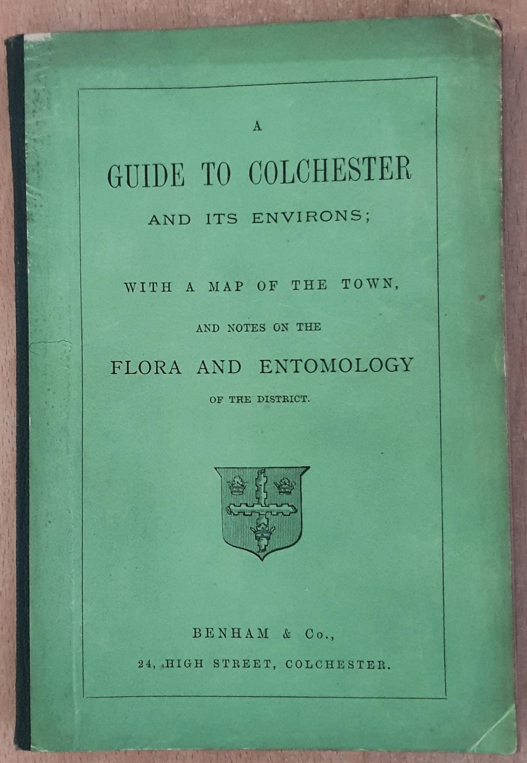 Image for A Guide To Colchester And Its Environs; With A Map Of The Town, and notes on the flora and entomology of the district.