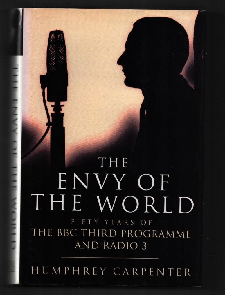 Image for The Envy of the World. Fifty Years of the BBC Third Programme and Radio 3. 1946-1996.