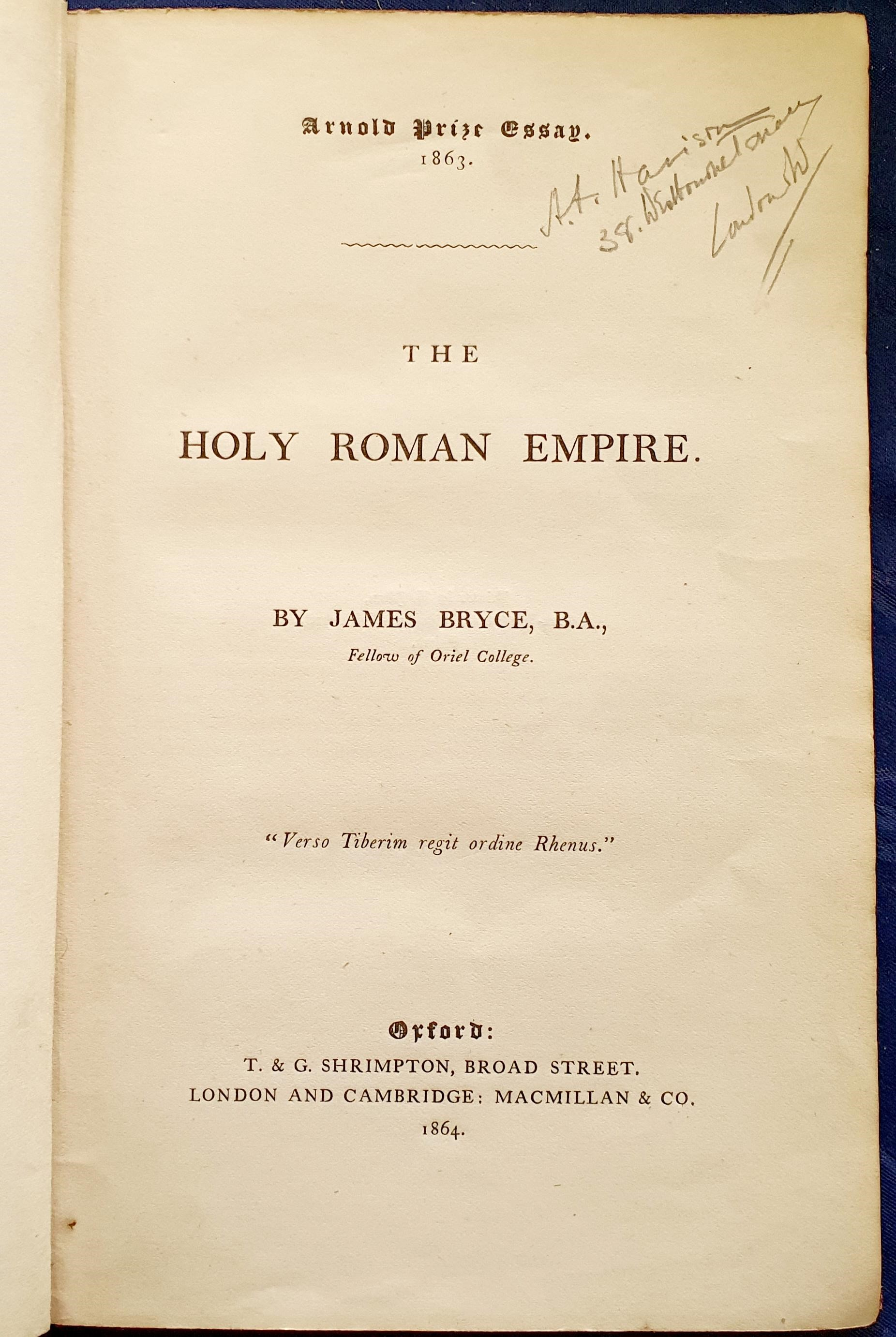Image for Arnold Prize Essay. 1863. The Holy Roman Empire. by James Bryce, B.A., Fellow of Oxford College .