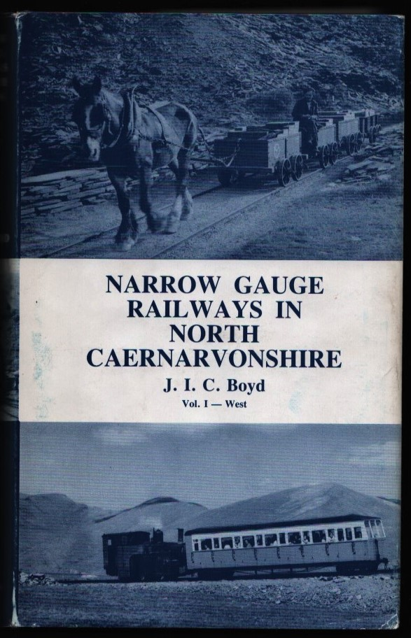 Image for Narrow Gauge Railways in North Caernarvonshire. Volume 1. West.