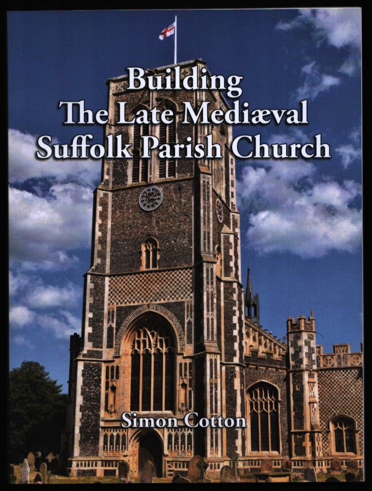 Image for Building the Late Mediaeval Suffolk Parish Church.