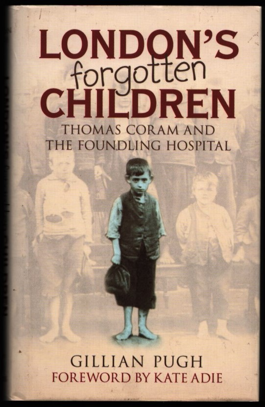 Image for London's Forgotten Children.  Thomas Coram and the Foundling Hospital.