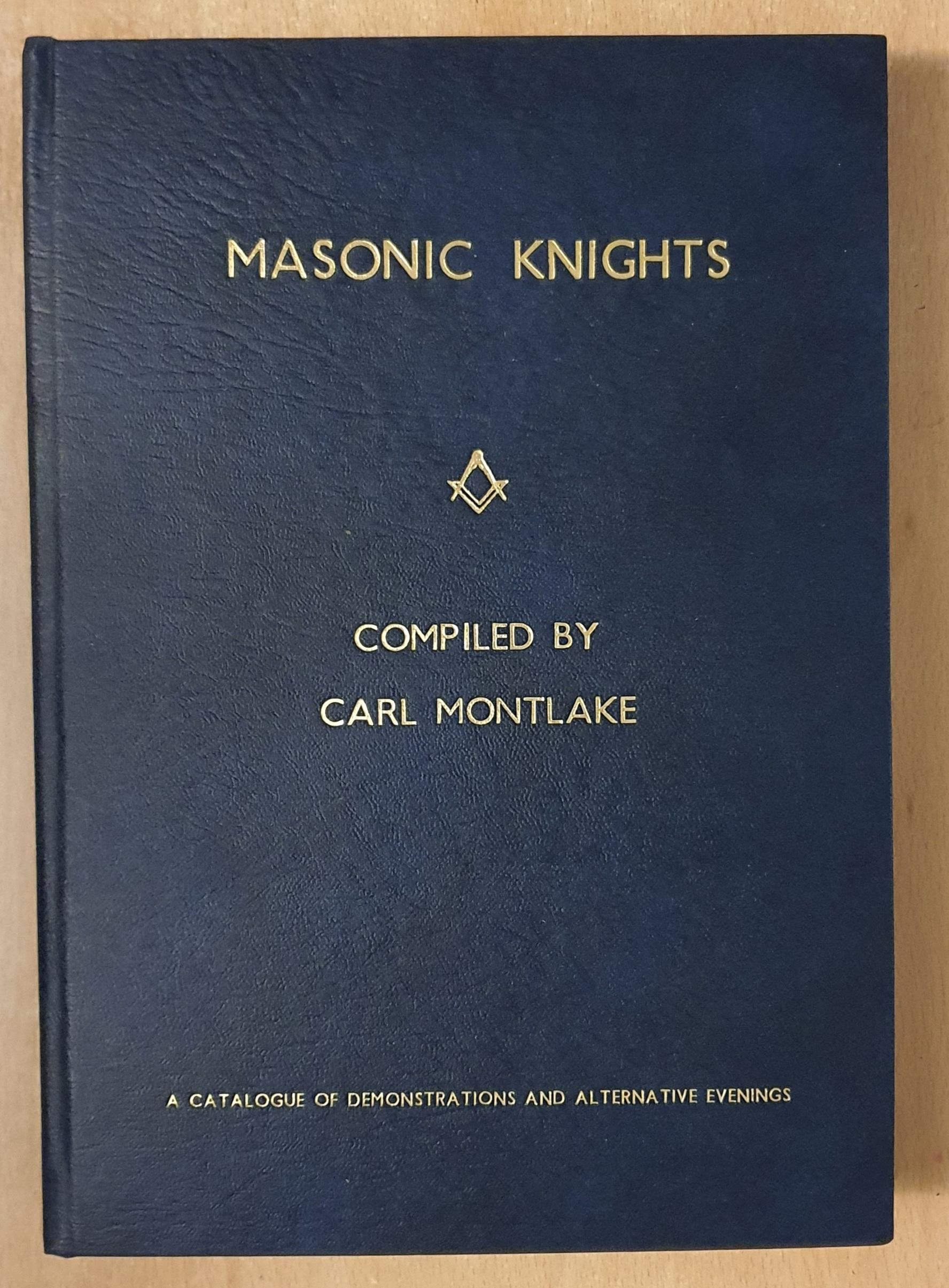 Image for Masonic Knights Volume One: A Catalogue Of Demonstrations And Alternative Evenings. Dedicated by Volunteer Lodge, 2905, compiled by Carl Montlake.