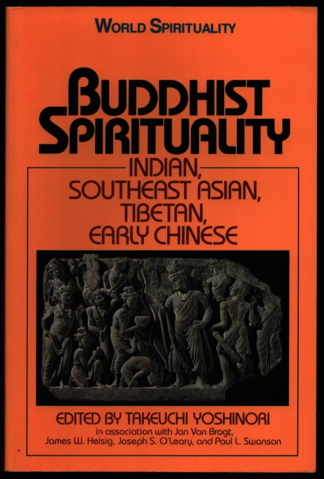 Image for Buddhist Spirituality. Indian, Southeast Asian, Tibetan, Early Chinese. Volume 1. (World Spirituality series).
