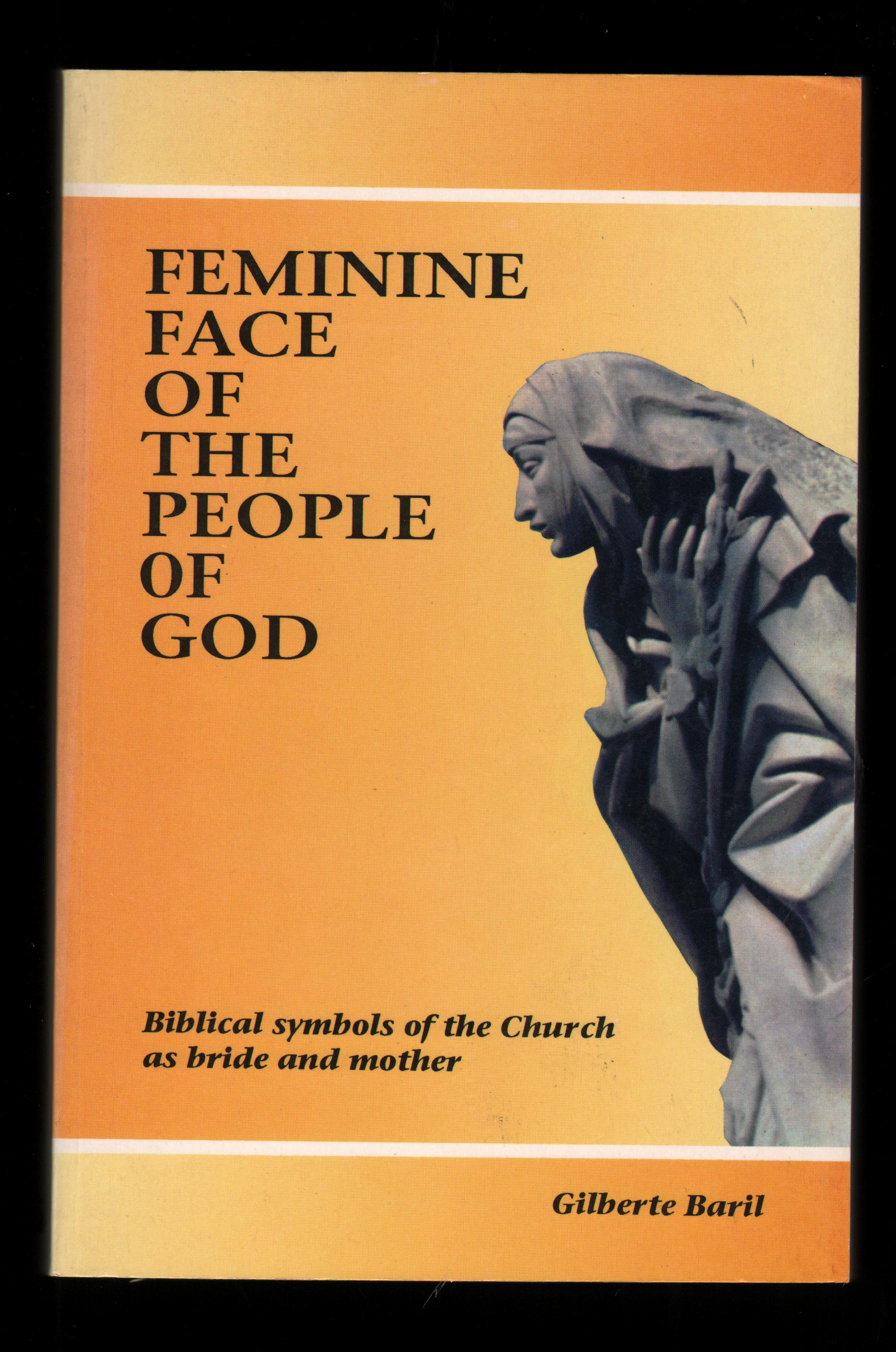 Image for Feminine Face of the People of God: Biblical Symbols of the Church as Bride and Mother.