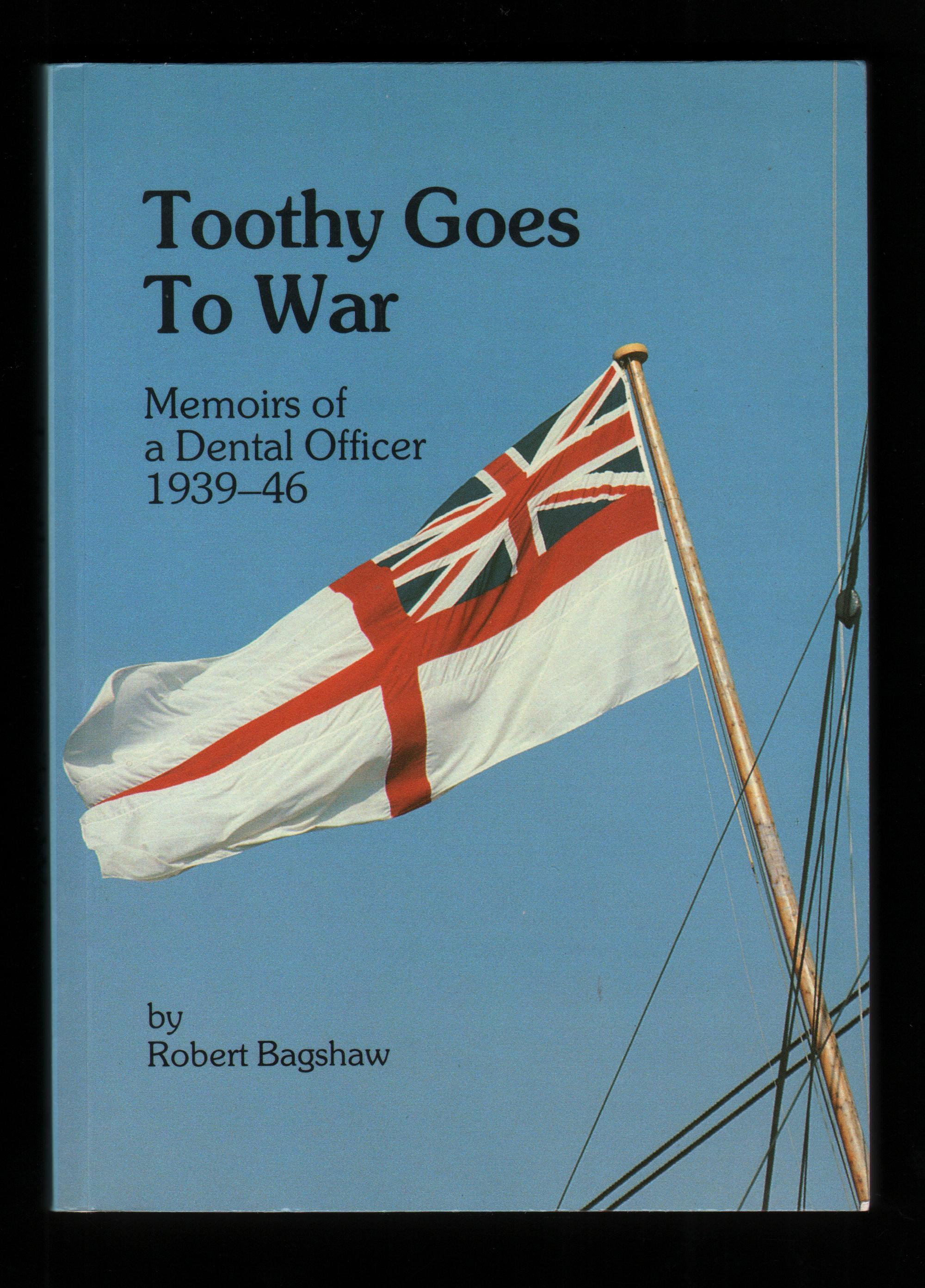 Image for Toothy Goes to War. Memoirs of a Dental Officer 1939-46.